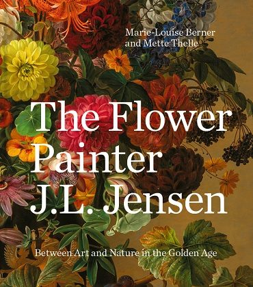 The Flower Painter J.L. Jensen. Between Art and Nature in the Golden Age