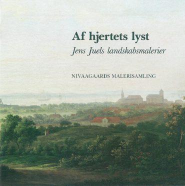 Af hjertets lyst – Jens Juels landskabsmalerier