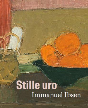 Stille uro. Immanuel Ibsen udstillingskatalog