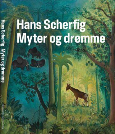 (Dansk) Hans Scherfig. Myter og drømme. Udstillingskatalog